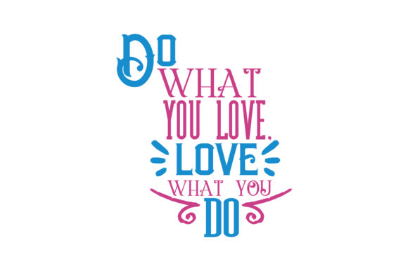 Download Free Do What You Love Love What You Do Quote Svg Cut Graphic By SVG Cut Files