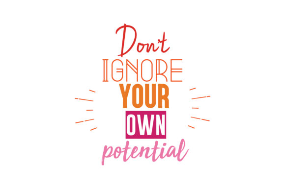 Download Free Don T Ignore Your Own Potential Svg Cut Quote Graphic By SVG Cut Files
