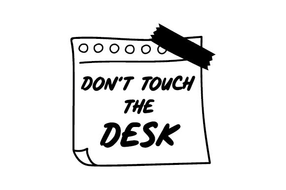 Don't Touch the Desk Hobbies Craft Cut File By Creative Fabrica Crafts