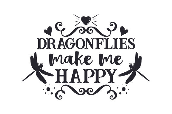 Dragonflies Make Me Happy Zitate Plotterdatei von Creative Fabrica Crafts