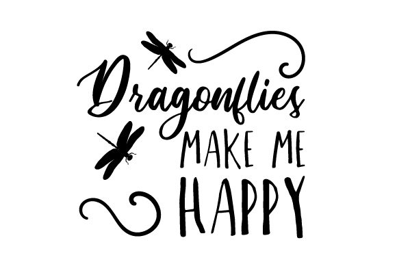 Download Free Dragonflies Make Me Happy Svg Cut File By Creative Fabrica for Cricut Explore, Silhouette and other cutting machines.