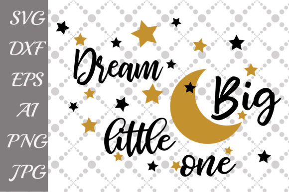 Dream Big Little One Svg Graphic Crafts By prettydesignstudio - Image 1