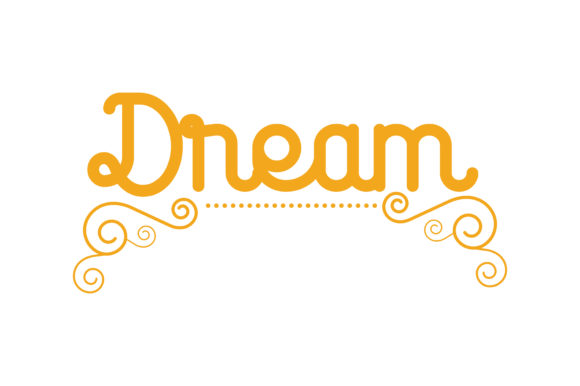 Download Free Dream Quote Graphic By Thelucky Creative Fabrica for Cricut Explore, Silhouette and other cutting machines.