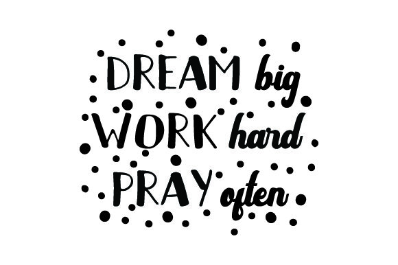 Download Free Dream Big Work Hard Pray Often Svg Cut File By Creative for Cricut Explore, Silhouette and other cutting machines.