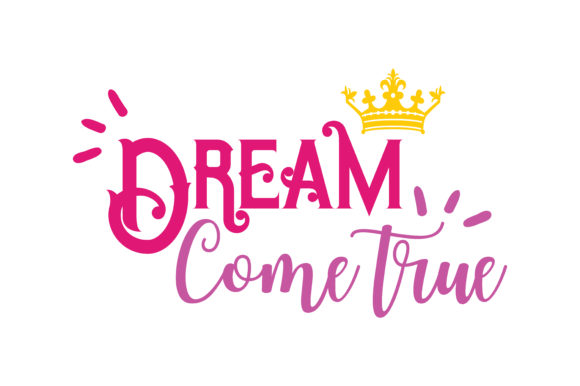 Dream Come True Quote Svg Cut Graphic By Thelucky Creative Fabrica