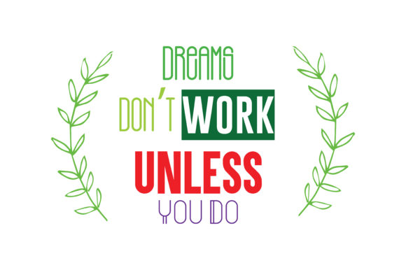Download Free Dream Don T Work Unless You Do Quote Svg Cut Graphic By Thelucky for Cricut Explore, Silhouette and other cutting machines.