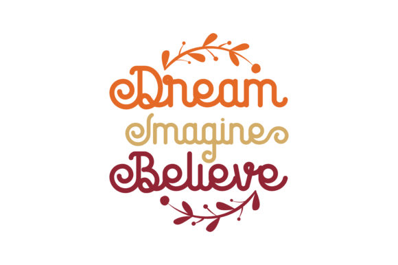 Download Free Dream Imagine Believe Quote Svg Cut Graphic By Thelucky for Cricut Explore, Silhouette and other cutting machines.