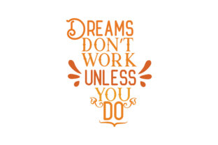Download Free Dreams Don T Work Unless You Do Svg Cut Quote Graphic By for Cricut Explore, Silhouette and other cutting machines.