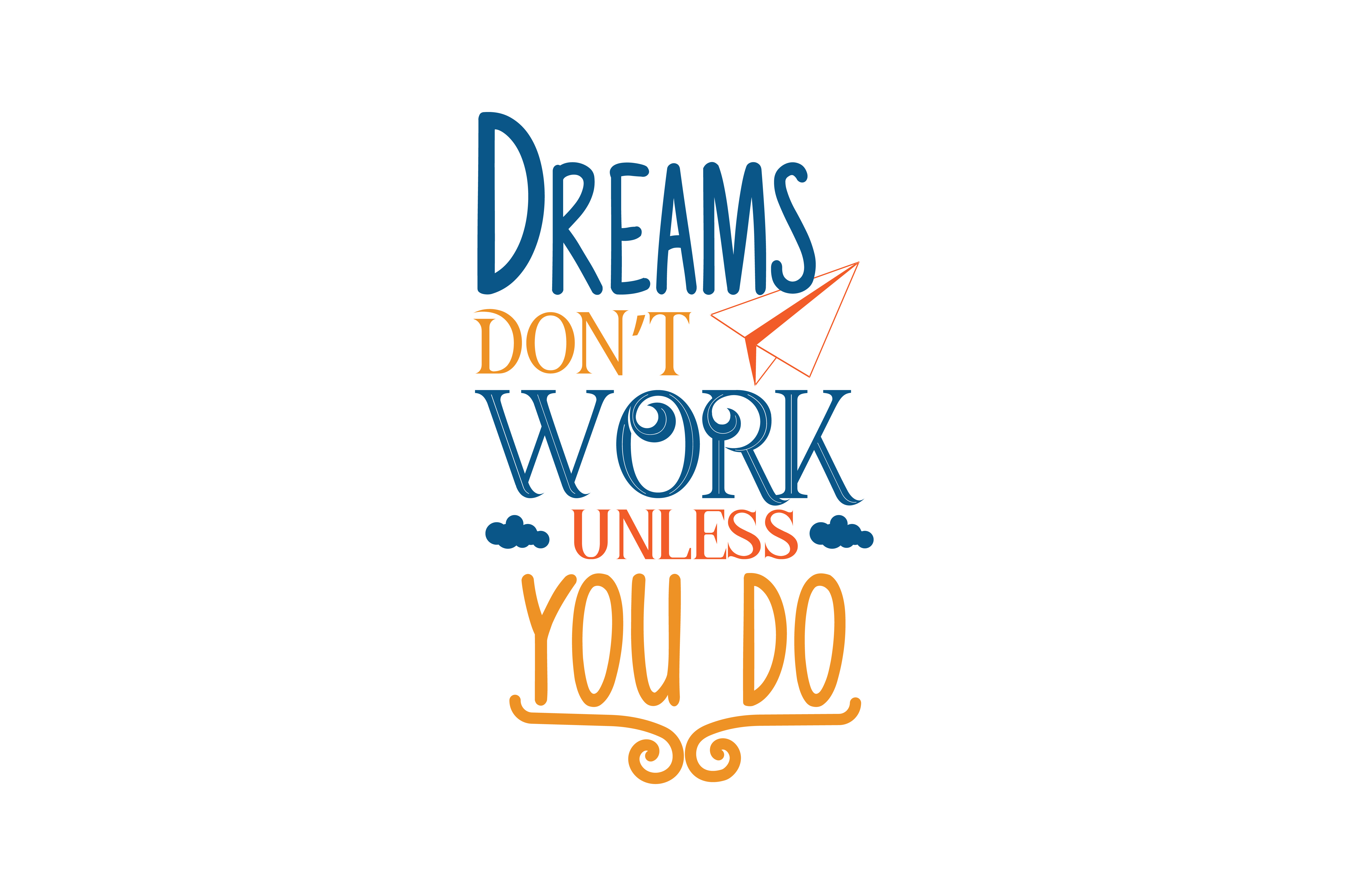 Download Free Dreams Dont Work Unless You Do Quote Svg Cut Graphic By Thelucky for Cricut Explore, Silhouette and other cutting machines.