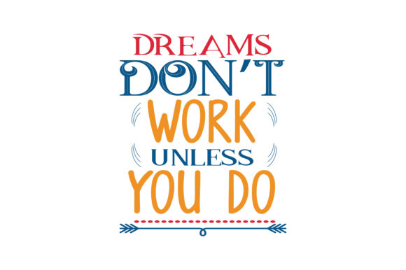 Download Free Dreams Don T Work Unless You Do Svg Cut Quote Grafico Por for Cricut Explore, Silhouette and other cutting machines.