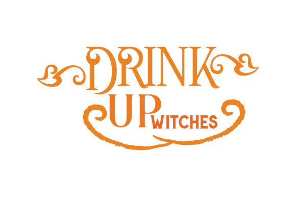 Download Free Drink Up Witches Svg Cut Quote Graphic By Thelucky Creative SVG Cut Files