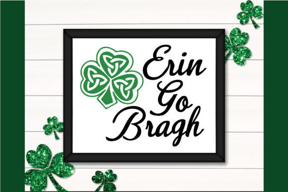 Download Free Erin Go Bragh Svg Graphic By Oldmarketdesigns Creative Fabrica for Cricut Explore, Silhouette and other cutting machines.