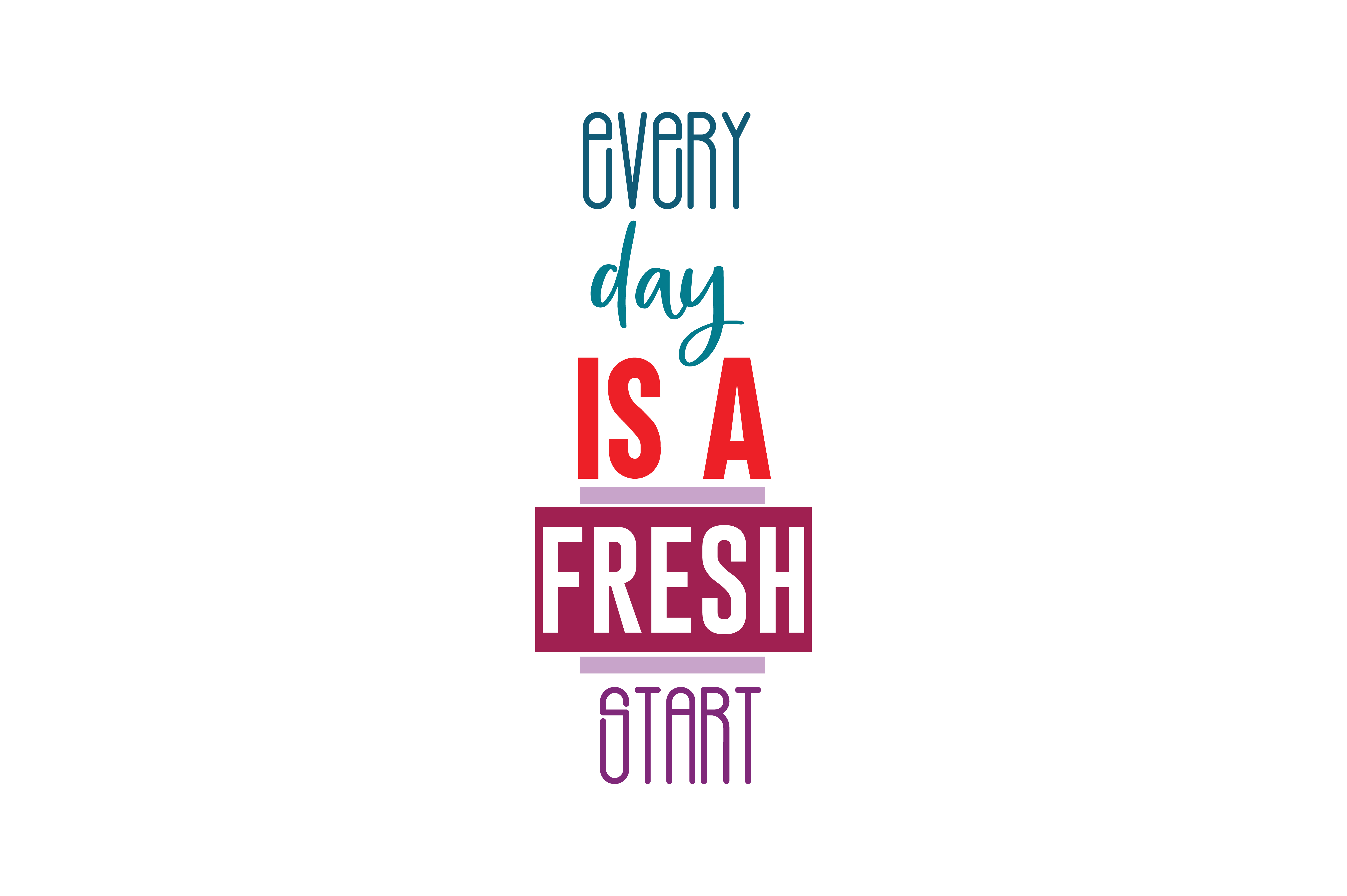 Download Free Every Day Is A Fresh Start Quote Svg Cut Graphic By Thelucky for Cricut Explore, Silhouette and other cutting machines.