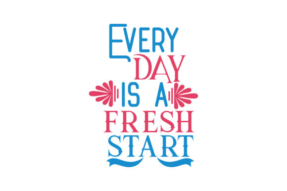 Download Free Every Day Is A Fresh Start Svg Cut Quote Graphic By Thelucky for Cricut Explore, Silhouette and other cutting machines.