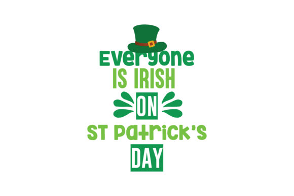 Everyone Is Irish On St Patrick S Day Quote Svg Cut Graphic By