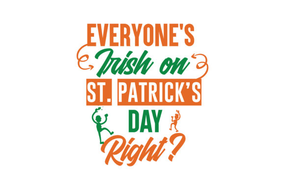 Download Free Everyone S Irish On St Patrick S Day Right Quote Svg Cut for Cricut Explore, Silhouette and other cutting machines.