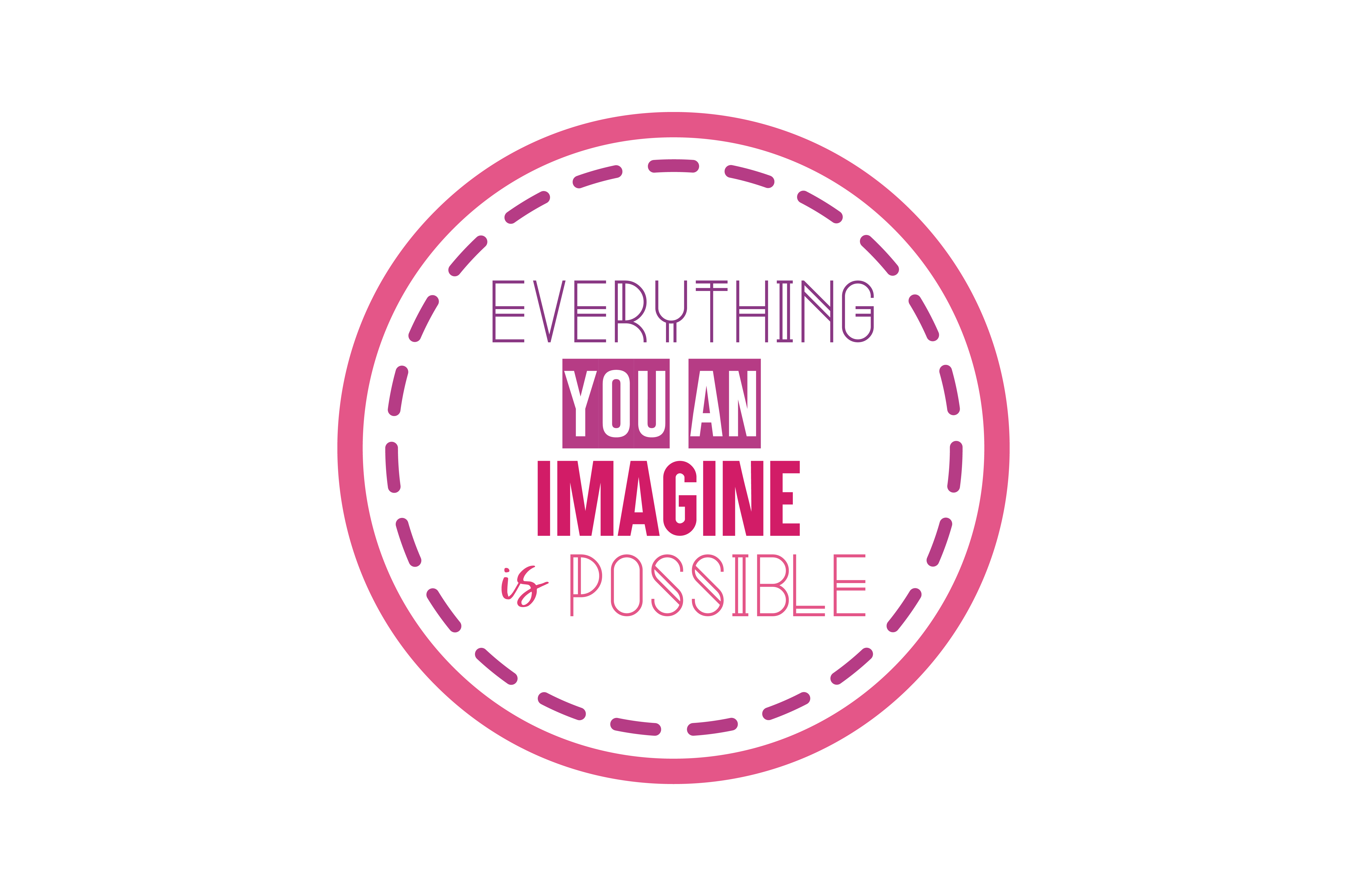 Download Free Everything You An Imagine Is Posibble Svg Cut Quote Graphic By for Cricut Explore, Silhouette and other cutting machines.