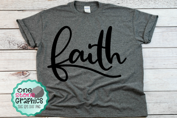 Download Free Faith Graphic By Onestonegraphics Creative Fabrica for Cricut Explore, Silhouette and other cutting machines.