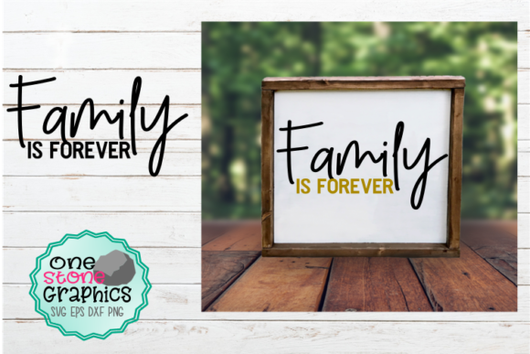 Download Free Family Is Forever Svg Graphic By Onestonegraphics Creative Fabrica for Cricut Explore, Silhouette and other cutting machines.