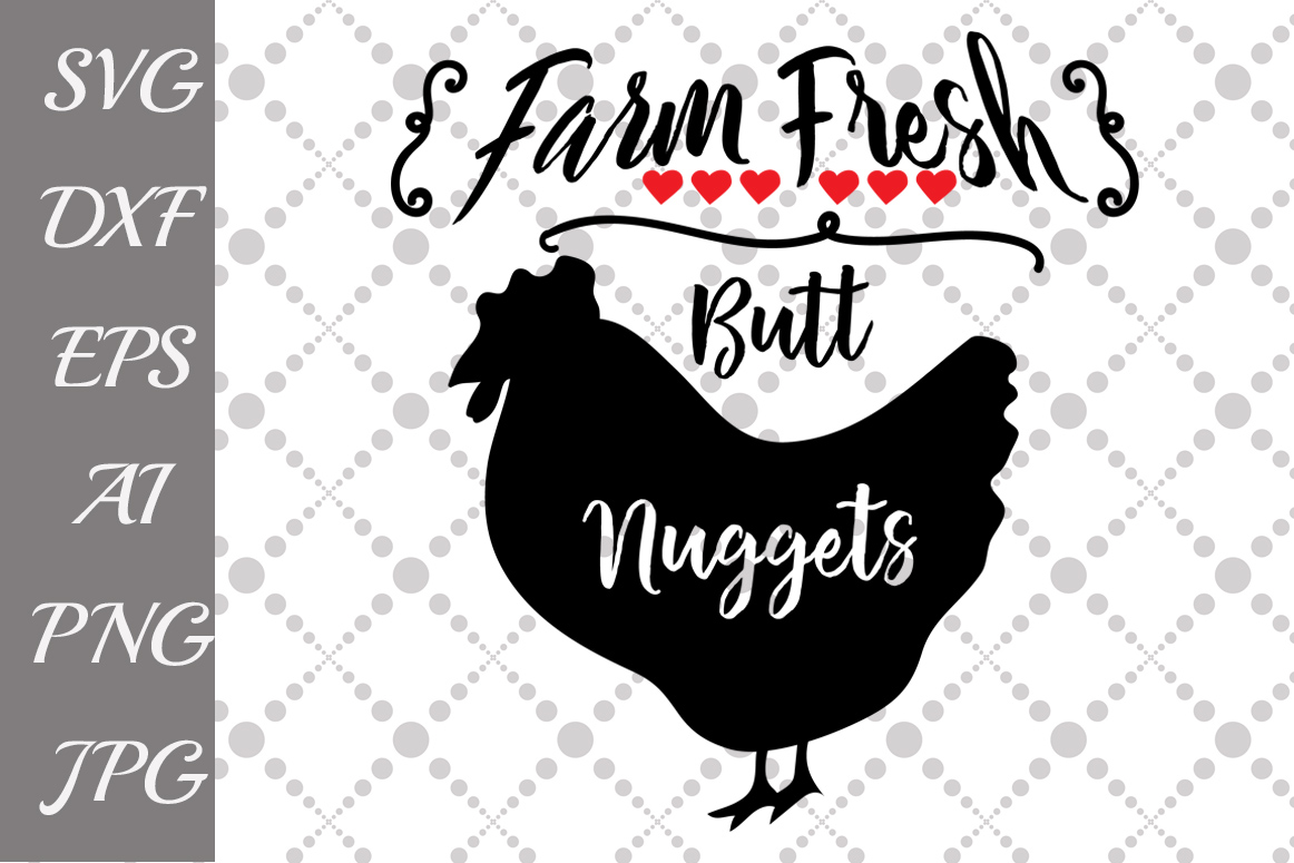 Download Free Farm Fresh Butt Nuggets Svg Graphic By Prettydesignstudio for Cricut Explore, Silhouette and other cutting machines.
