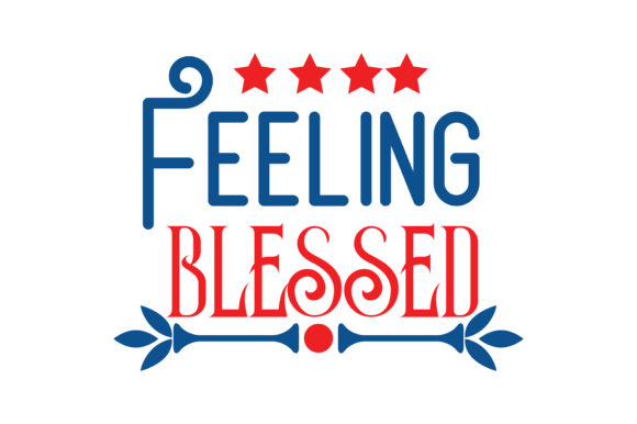 Download Free Feeling Blessed Quote Svg Cut Graphic By Thelucky Creative Fabrica for Cricut Explore, Silhouette and other cutting machines.