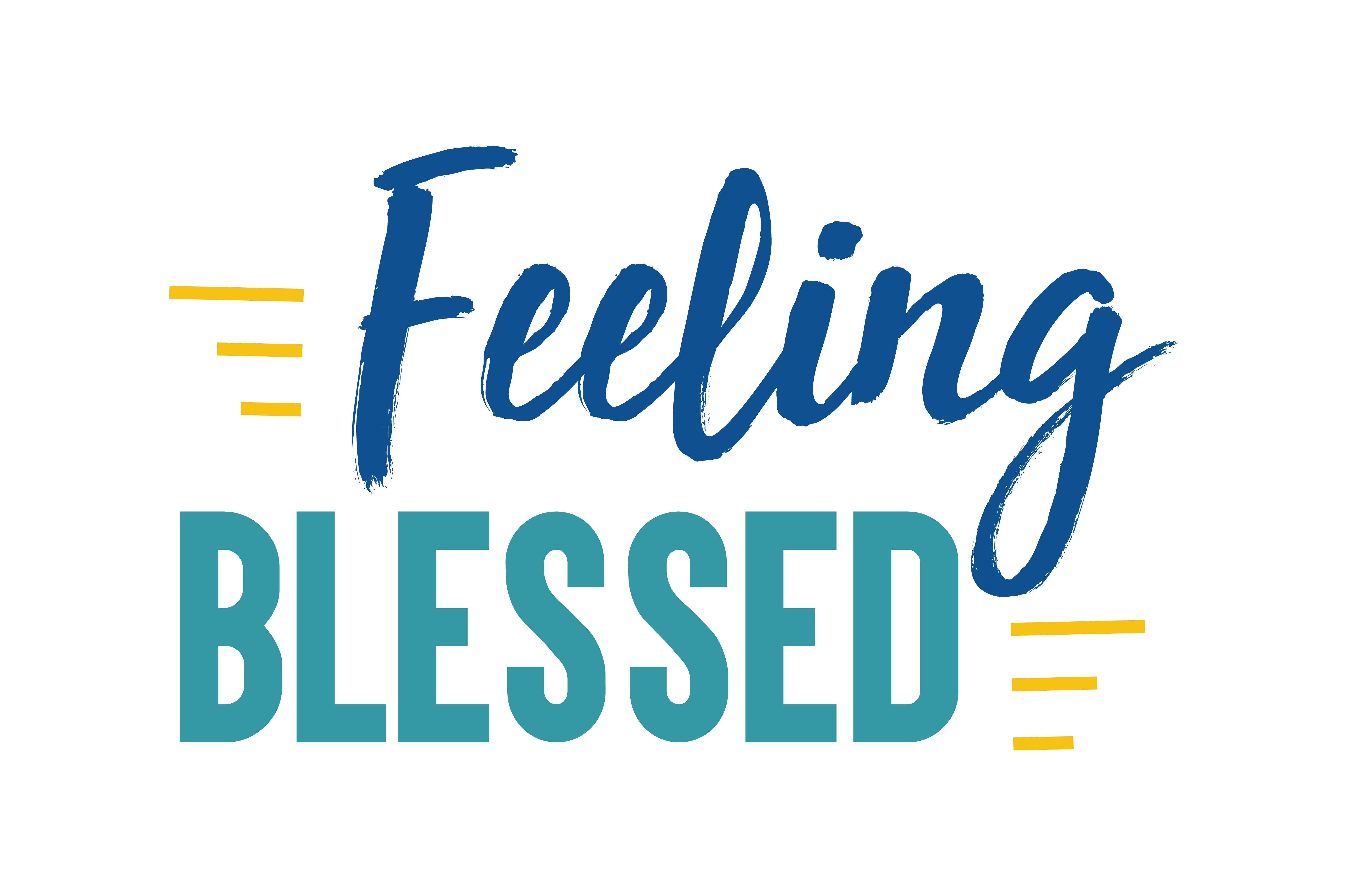 Download Free Feeling Blessed Quote Graphic By Thelucky Creative Fabrica for Cricut Explore, Silhouette and other cutting machines.
