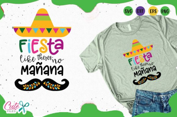 Download Free Fiesta Like There S No Manana Svg Graphic By Cute Files for Cricut Explore, Silhouette and other cutting machines.
