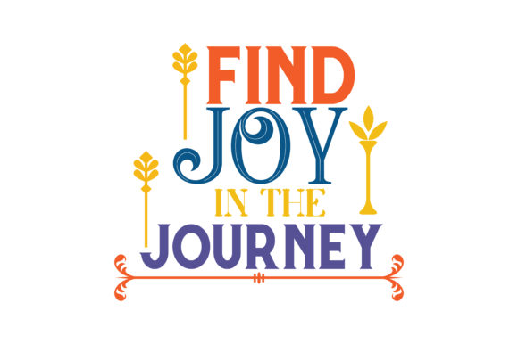 Find Joy In The Journey Svg Cut Quote Graphic By Thelucky Creative