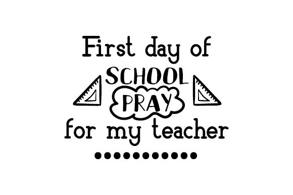 Download Free First Day Of School Pray For My Teacher Svg Cut File By for Cricut Explore, Silhouette and other cutting machines.