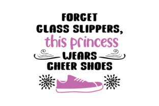 Forget Glass Slippers, This Princess Wears Cheer Shoes Dance & Cheer Craft Cut File By Creative Fabrica Crafts