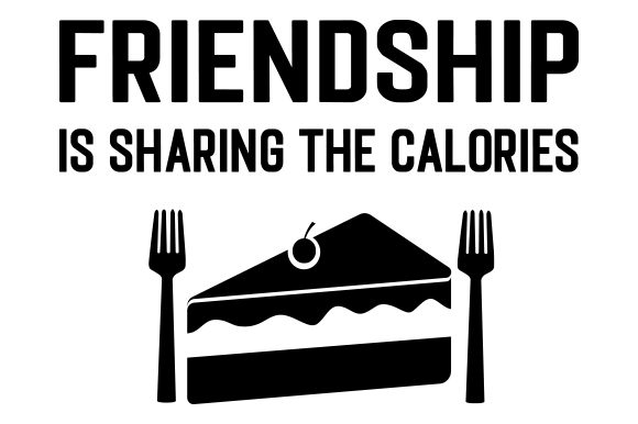 Frienship is Sharing the Calories Friendship Craft Cut File By Creative Fabrica Crafts - Image 1