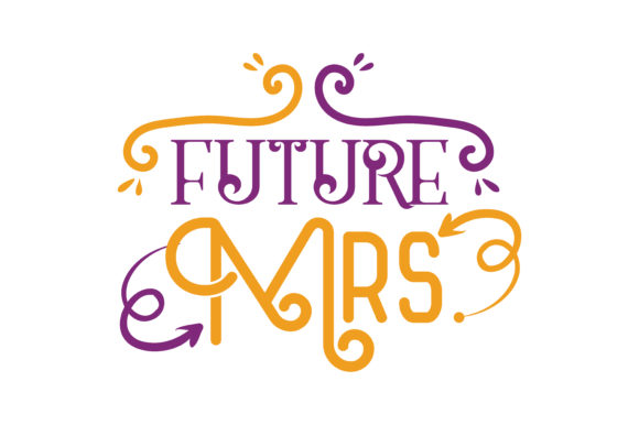 Download Free Future Mrs Quote Svg Cut Graphic By Thelucky Creative Fabrica for Cricut Explore, Silhouette and other cutting machines.