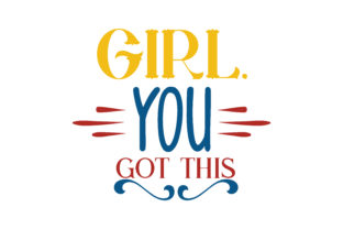 Download Free Girl You Got This Quote Svg Cut Graphic By Thelucky Creative for Cricut Explore, Silhouette and other cutting machines.