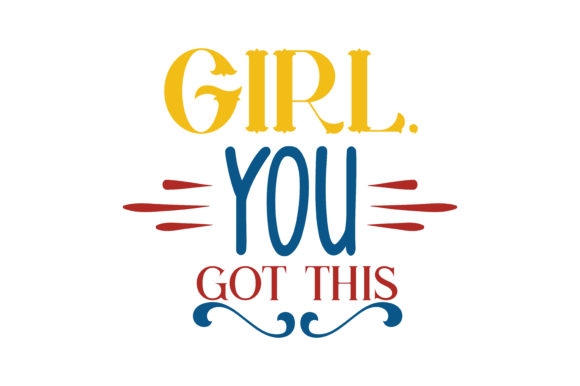 Download Free Girl You Got This Quote Svg Cut Grafik Von Thelucky Creative SVG Cut Files