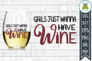 Download Free Girls Just Wanna Have Wine Svg Graphic By for Cricut Explore, Silhouette and other cutting machines.