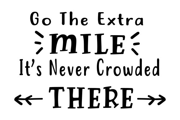 Download Free Go The Extra Mile It S Never Crowded There Svg Cut File By SVG Cut Files