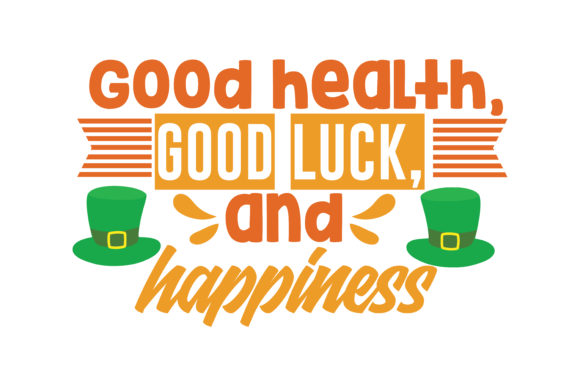 Download Free Good Health Good Luck And Happiness Quote Svg Cut Graphic By for Cricut Explore, Silhouette and other cutting machines.