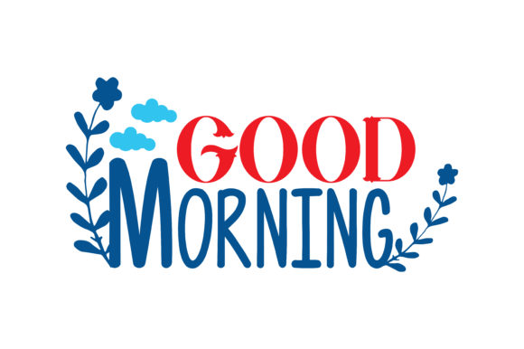 Download Free Good Morning Quote Svg Cut Graphic By Thelucky Creative Fabrica for Cricut Explore, Silhouette and other cutting machines.