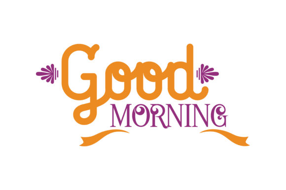 Download Free Good Morning Graphic By Thelucky Creative Fabrica for Cricut Explore, Silhouette and other cutting machines.