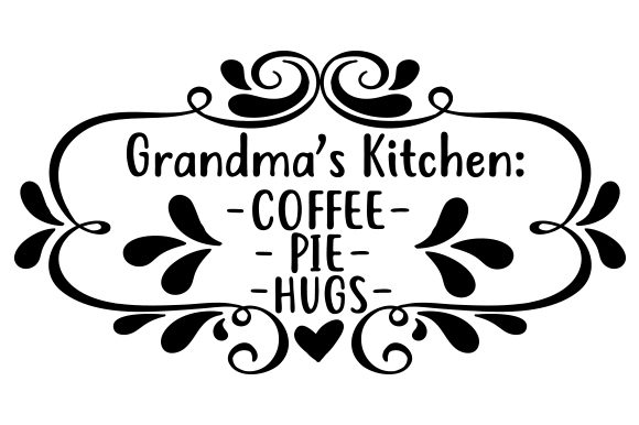 Grandma's Kitchen: Coffee, Pie and Hugs Küche Plotterdatei von Creative Fabrica Crafts