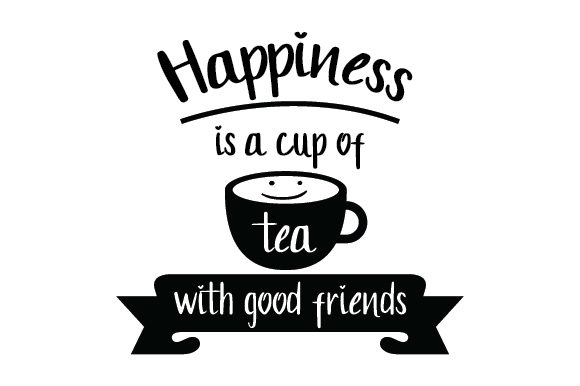 Download Free Happiness Is A Cup Of Tea With Good Friends Svg Cut File By SVG Cut Files