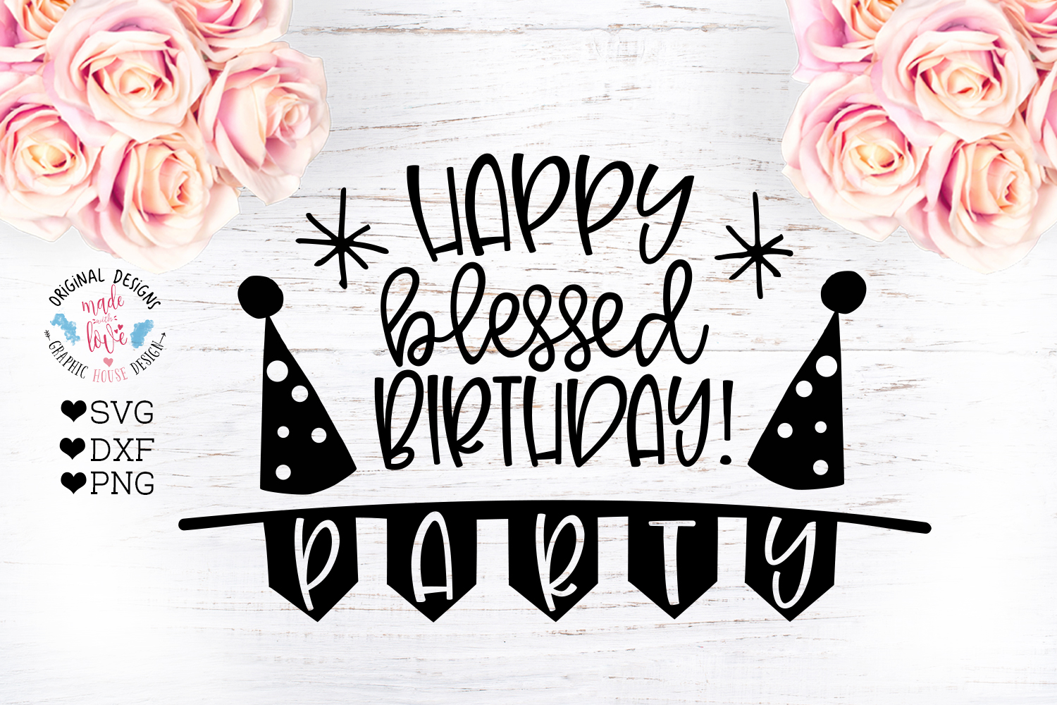 Download Free Happy Blessed Birthday Party Cut File Graphic By for Cricut Explore, Silhouette and other cutting machines.