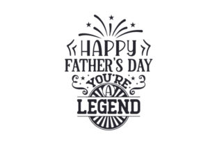 Happy Father's Day, You're a Legend Craft Design By Creative Fabrica Crafts