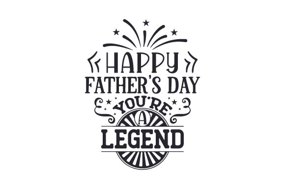 Happy Father's Day, You're a Legend Vatertag Plotterdatei von Creative Fabrica Crafts