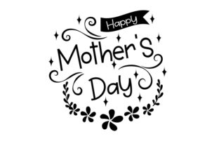 Happy Mother's Day Mother's Day Craft Cut File By Creative Fabrica Crafts