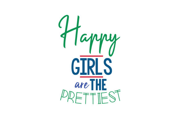 Download Free Happy Girls Are The Prettiest Quote Svg Cut Graphic By Thelucky for Cricut Explore, Silhouette and other cutting machines.