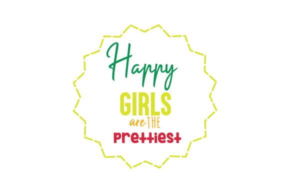 Download Free Happy Girls Are The Prettiest Svg Cut Quote Graphic By Thelucky for Cricut Explore, Silhouette and other cutting machines.