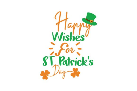Download Free Happy Wishes For St Patrick S Day Quote Svg Cut Graphic By for Cricut Explore, Silhouette and other cutting machines.