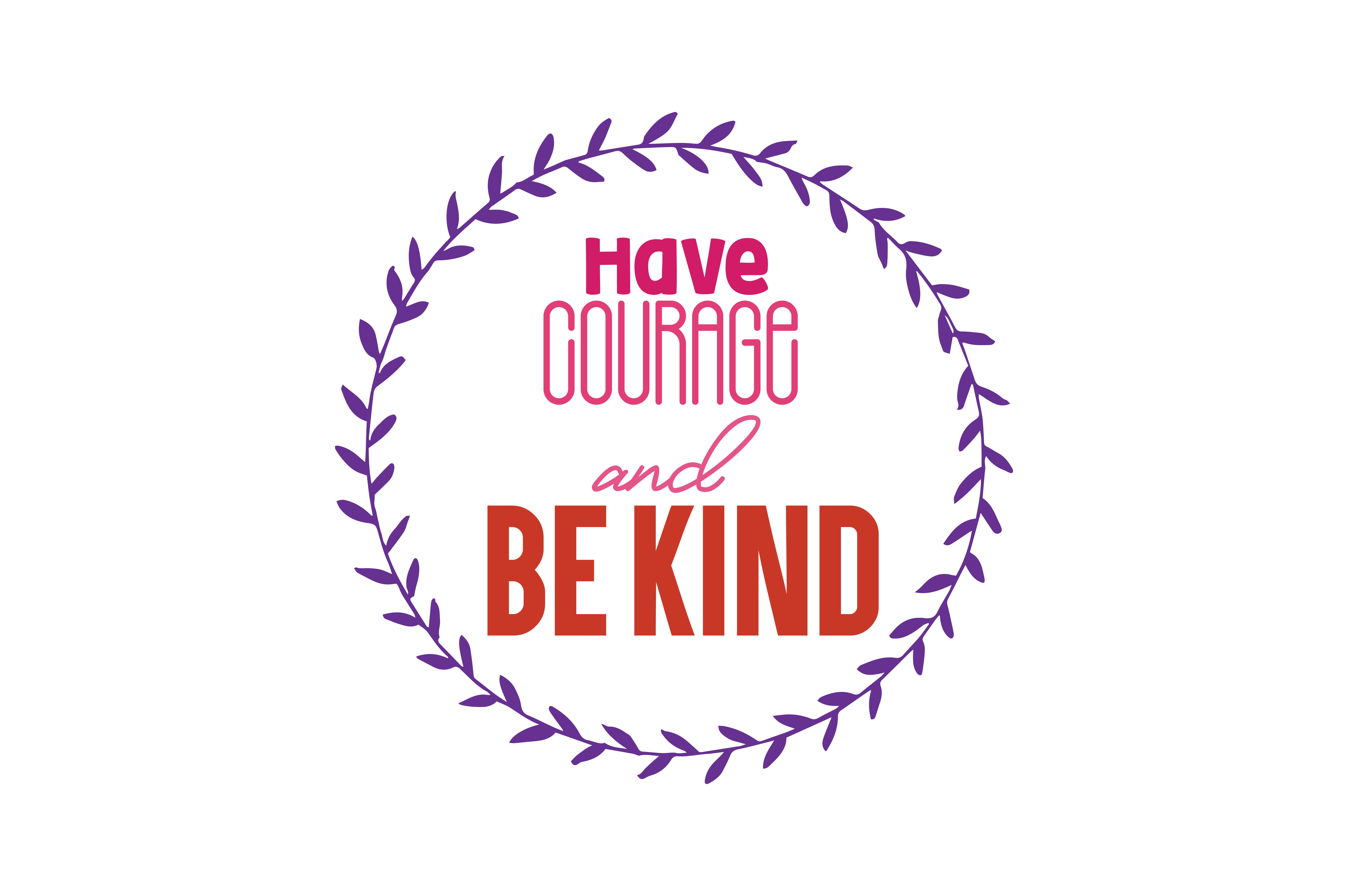 Download Free Have Courage And Be Kind Quote Svg Cut Graphic By Thelucky for Cricut Explore, Silhouette and other cutting machines.