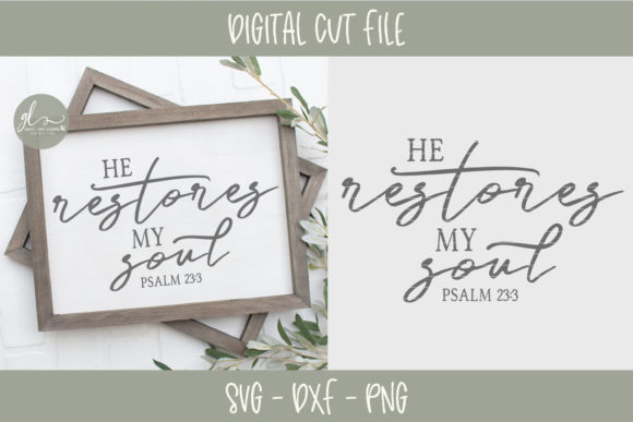 Download Free He Restores My Soul Graphic By Gracelynndesigns Creative Fabrica SVG Cut Files